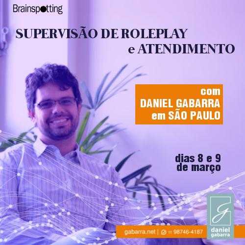 Atendimento e Supervisão de RolePlay com Daniel Gabarra em São Paulo   Março de 2018